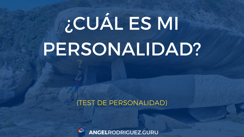 Cuál es mi personalidad - Ángel Rodríguez