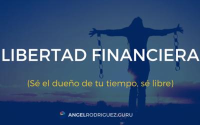 Qué es la libertad financiera y por qué es uno de mis objetivos